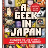 A-Geek-in-Japan-Discovering-the-Land-of-Manga-Anime-ZEN-and-the-Tea-Ceremony-Geek-Inguides-0-1