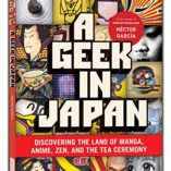 A-Geek-in-Japan-Discovering-the-Land-of-Manga-Anime-ZEN-and-the-Tea-Ceremony-Geek-Inguides-0
