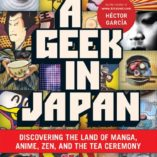 Geek-in-Japan-Discovering-the-Land-of-Manga-Anime-Zen-and-the-Tea-Ceremony-Geek-Inguides-English-Edition-0